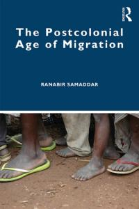 <strong>Ranabir Samaddar:</strong> The Postcolonial Age of Migration